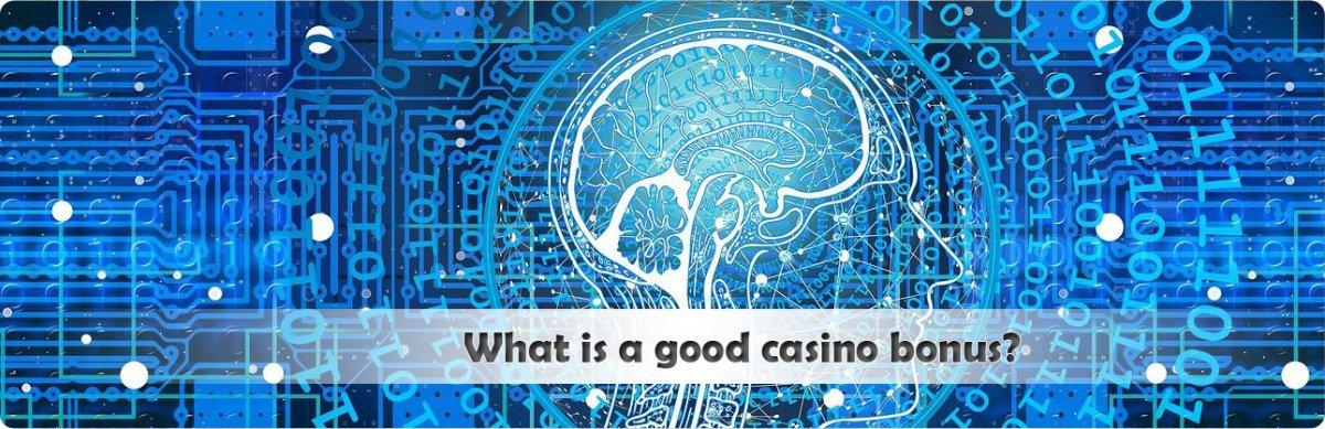 What's a GOOD casino bonus?