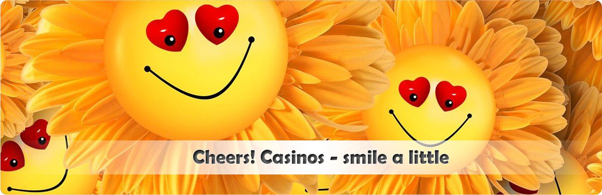 Smile with Cheers! Casinos