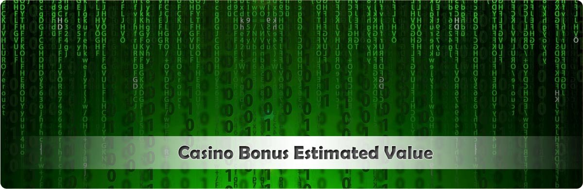 What is the estimated vale of any casino bonus